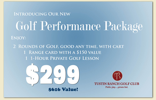 Tustin Ranch Golf Performance Special